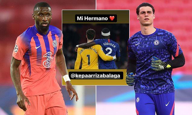 Rudiger calls Kepa 'my brother' as Chelsea stars make up after scrap